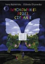 Wychowanie przez czytanie - Irena Koźmińska