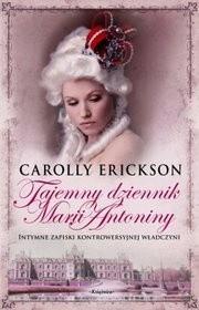 Tajemny dziennik Marii Antoniny - Carolly Erickson