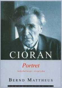 Okładka książki Cioran: Portret radykalnego sceptyka