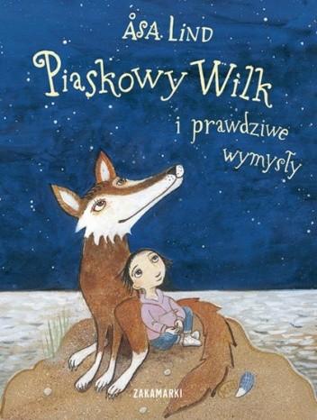 Okładka książki Piaskowy Wilk i prawdziwe wymysły
