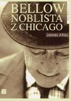 Okładka książki Bellow. Noblista z Chicago
