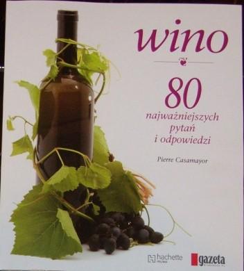 Okładka książki Wino. 80 najważniejszych pytań i odpowiedzi