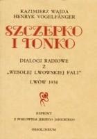 Szczepko i Tońko : djalogi radjowe z Wesołej lwowskiej fali