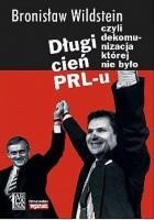 Długi cień PRL-u czyli Dekomunizacja której nie było