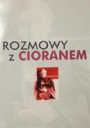 Okładka książki Rozmowy z Cioranem
