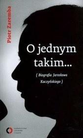 Okładka książki O jednym takim... Biografia Jarosława Kaczyńskiego