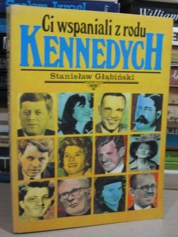 Okładka książki Ci wspaniali z rodu Kennedych