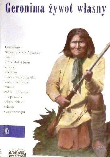 Okładka książki Geronima żywot własny