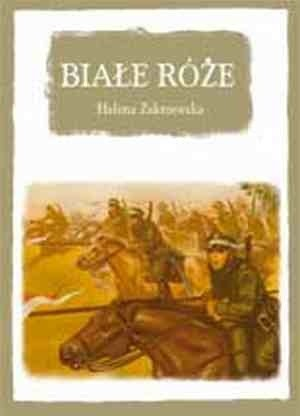 Okładka książki Białe róże : powieść dla młodzieży z czasów inwazji bolszewickiej