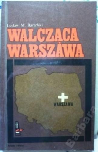 Okładka książki Walcząca Warszawa