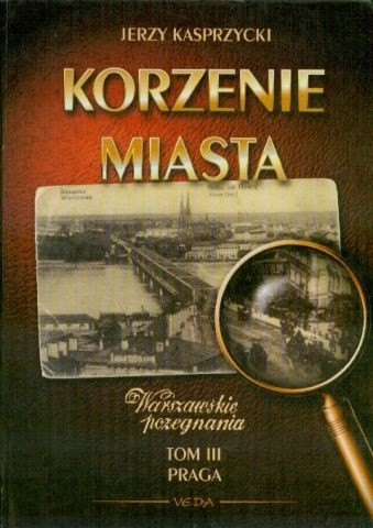 Okładka książki Korzenie Miasta. Praga