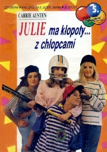 Okładka książki Julie ma kłopoty z ... chłopcami.