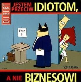 Okładka książki Jestem przeciw idiotom, a nie biznesowi