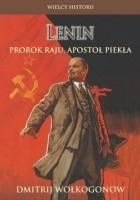 Lenin: Prorok raju, apostoł piekła