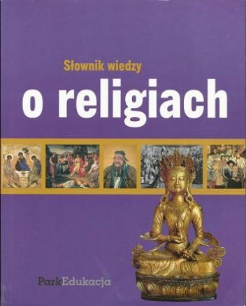 Okładka książki Słownik wiedzy o religiach