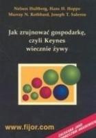 Jak zrujnować gospodarkę, czyli Keynes wiecznie żywy