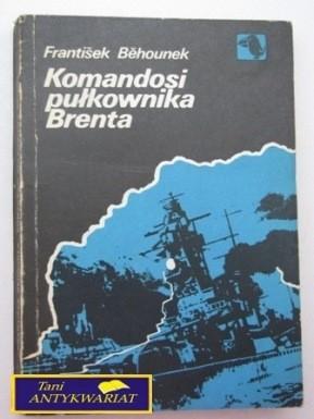 Okładka książki Komandosi pułkownika Brenta