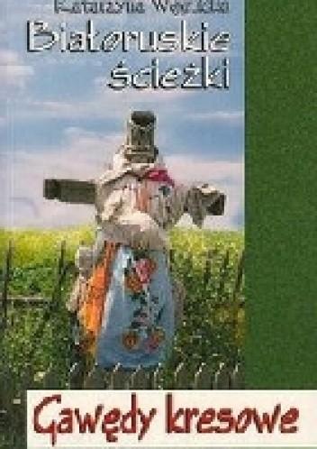 Okładka książki Białoruskie ścieżki. Gawędy kresowe
