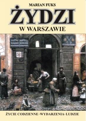 Okładka książki Żydzi w Warszawie. Życie codzienne. Wydarzenia. Ludzie