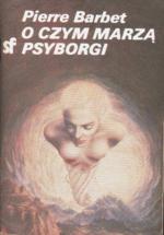 Okładka książki O czym marzą psyborgi