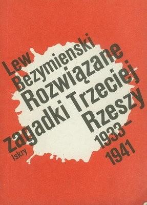 Okładka książki Rozwiązane zagadki Trzeciej Rzeszy 1933-1941. Książka nie tylko o przeszłości