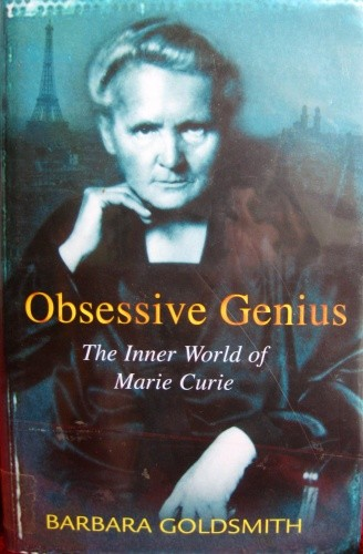 Okładka książki Obsessive Genius. The inner world of Marie Curie