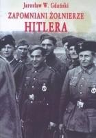 Zapomniani żołnierze Hitlera