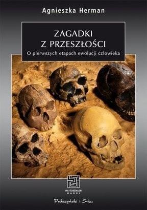 Okładka książki Zagadki z Przeszłości. O Pierwszych Etapach Ewolucji Człowieka