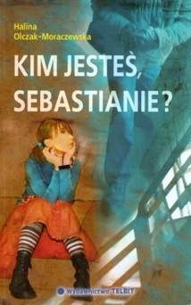 Okładka książki Kim jesteś, Sebastianie?