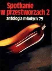 Okładka książki Spotkanie w przestworzach 2 - antologia młodych '79
