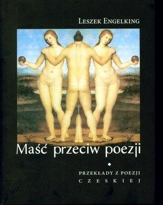 Okładka książki Maść przeciw poezji. Przekłady z poezji czeskiej