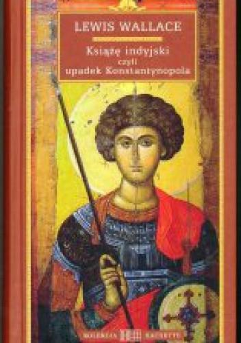 Okładka książki Książę indyjski czyli upadek Konstantynopola