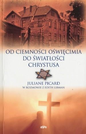 Okładka książki Od ciemności Oświęcimia do Światłości Chrystusa