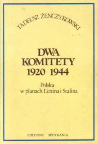 Okładka książki Dwa komitety 1920, 1944: Polska w planach Lenina i Stalina