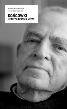 Okładka książki Końcówki. Henryk Bereza mówi