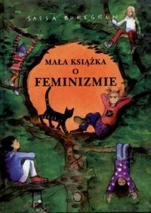 Mała książka o feminizmie Buregren Sassa