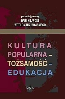 Okładka książki Kultura popularna - tożsamość - edukacja