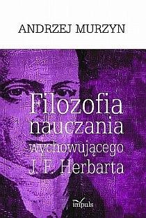 Okładka książki Filozofia nauczania wychowującego J. F. Herbarta
