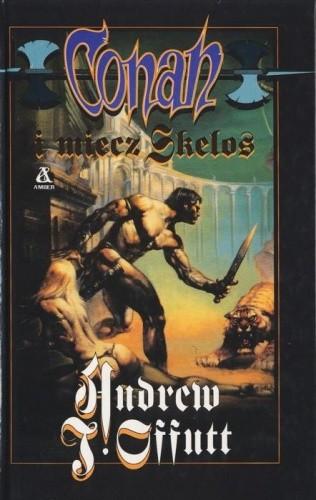 Okładka książki Conan i miecz Skelos