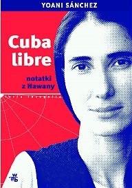Okładka książki Cuba libre. Notatki z Hawany