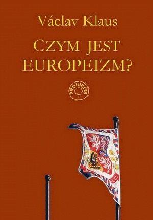 Okładka książki Czym jest europeizm?