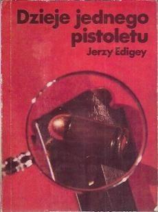 Okładka książki Dzieje jednego pistoletu
