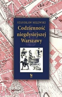 Okładka książki Codzienność niegdysiejszej Warszawy