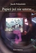 Okładka książki Papież już nie umrze