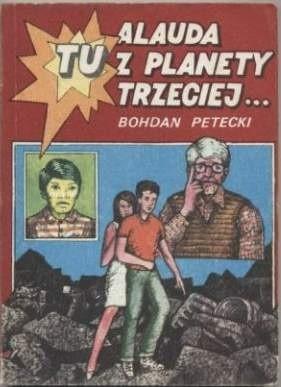 Okładka książki Tu Alauda z planety trzeciej...