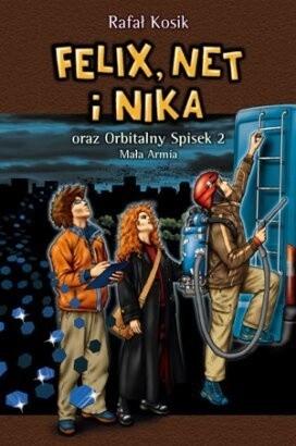 Okładka książki Felix,Nat i Nika oraz Orbitalny Spisek 2 mała armia