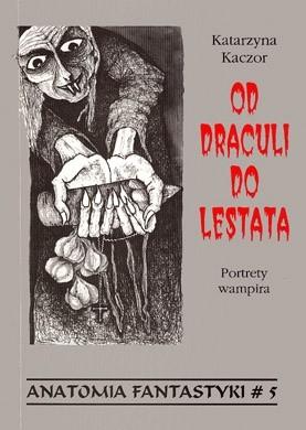 Okładka książki Od Draculi do Lestata. Portrety wampira
