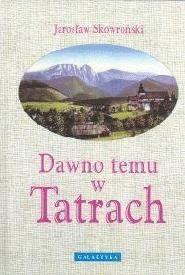 Okładka książki Dawno temu w Tatrach