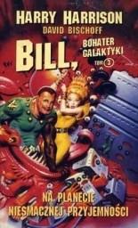 Okładka książki Bill, bohater Galaktyki. Na planecie niesmacznej przyjemności