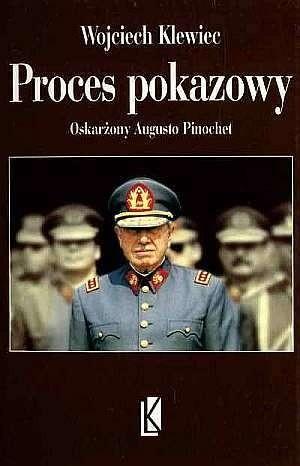 Okładka książki Poces pokazowy. Oskarżony Augusto Pinochet